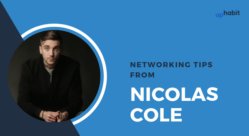 4 Top Networking Tips from Entrepreneur, Nicolas Cole